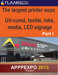 APPPEXPO-Shanghai-2013-FLAAR-Reports-wide-format-printers-UV-textile-solvent-media-inks-CNC-part-I-PRINT
