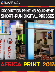 Africa-Print-2013-printing-equipment-short-run-digital-presses-FLAAR-Reports-PRINT