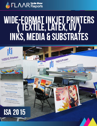 ISA 2015 wide-format printers inkjet inks media substrates CNC FLAAR Reports PRINT