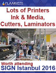 SIGN-Istanbul-2016-FLAAR Reports exhibitor-list UV-textile-solvent-3D-printers-media-ink-laminator-CNC PRINT